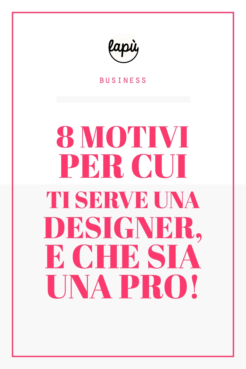 otto-motivi-per-cui-ti-serve-una-designer